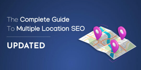 The Complete Local SEO Guide for Multiple Locations & Franchises